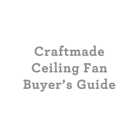 Craftmade Ceiling Fans Buyer's Guide at Build.com