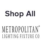 Shop All Metropolitan Lighting