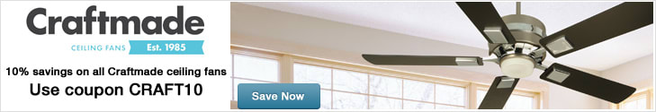 Save 10% on ALL Craftmade Ceiling Fans - Use coupon CRAFT10
