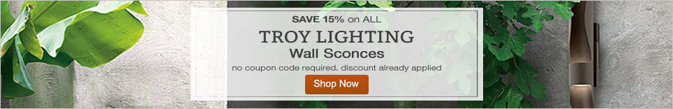 15% Off All Troy Lighting Wall Sconces!